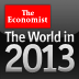 The World in 2013 from The Economist: Editor's Highlights